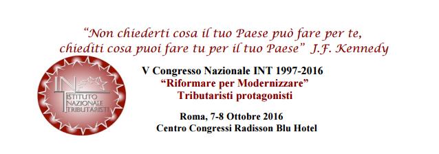 """Al via il V Congresso Nazionale INT - """"Riformare per Modernizzare"""": Tributaristi protagonisti"""
