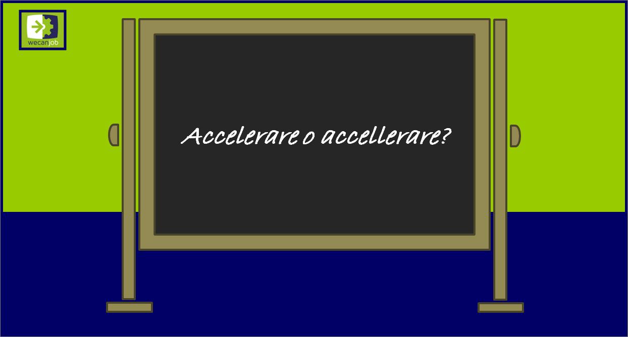Accelerare o accellerare?