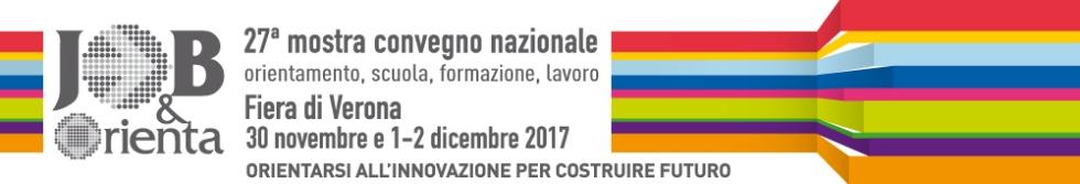 Job&Orienta 2017: appuntamento a Verona tra il 30 novembre e il 2 dicembre 2017