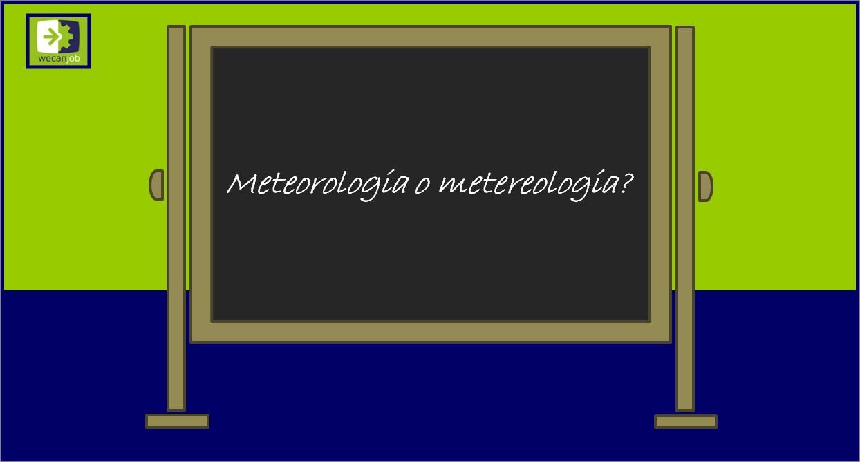 Meteorologia o metereologia?