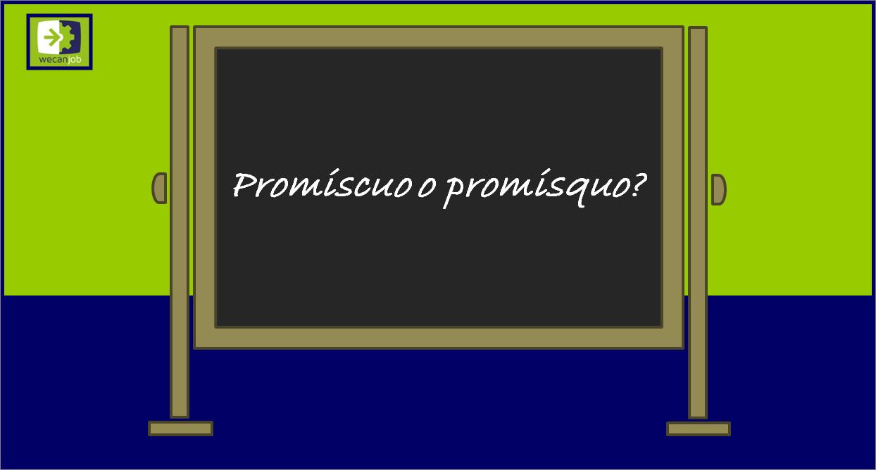 Promiscuo o promisquo?