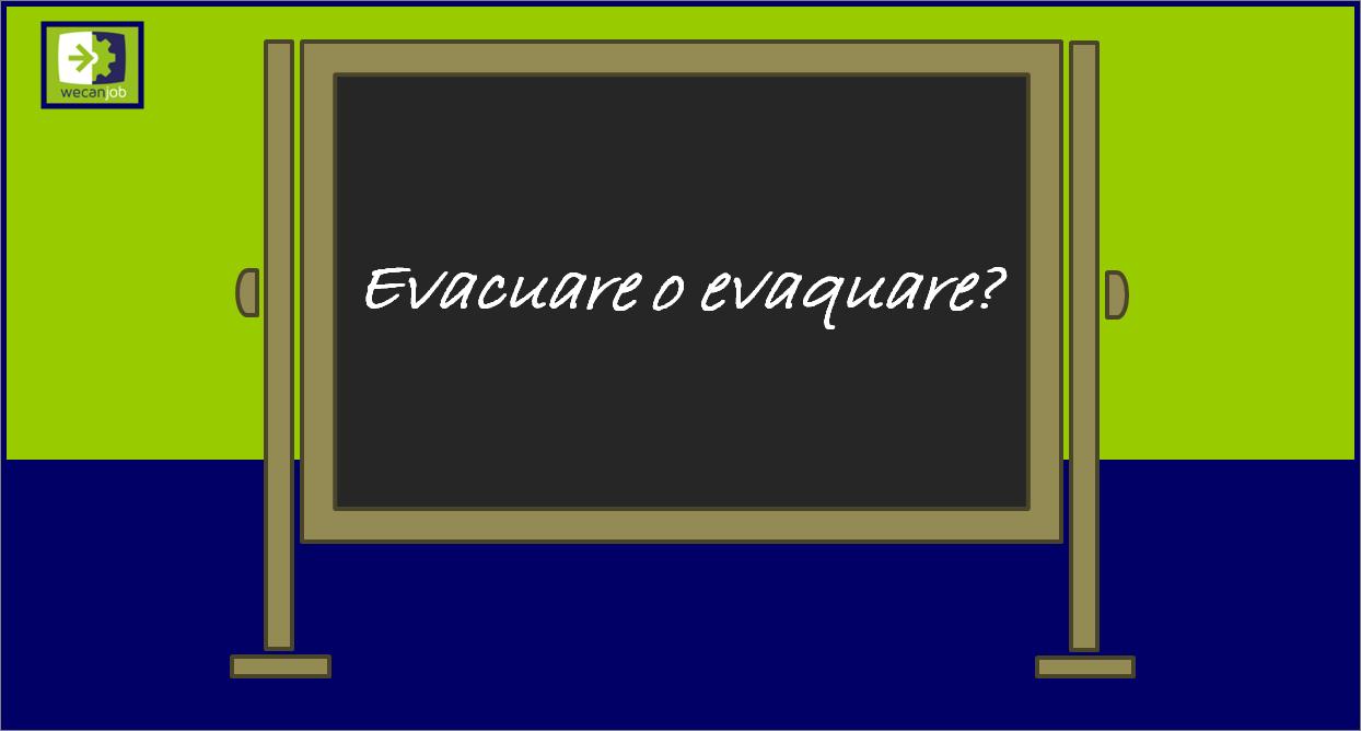 Evacuare o evaquare?