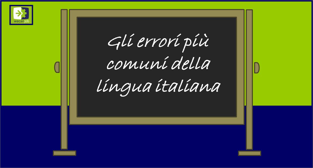 Gli errori più comuni della lingua italiana: quali sono e come evitare di commetterli