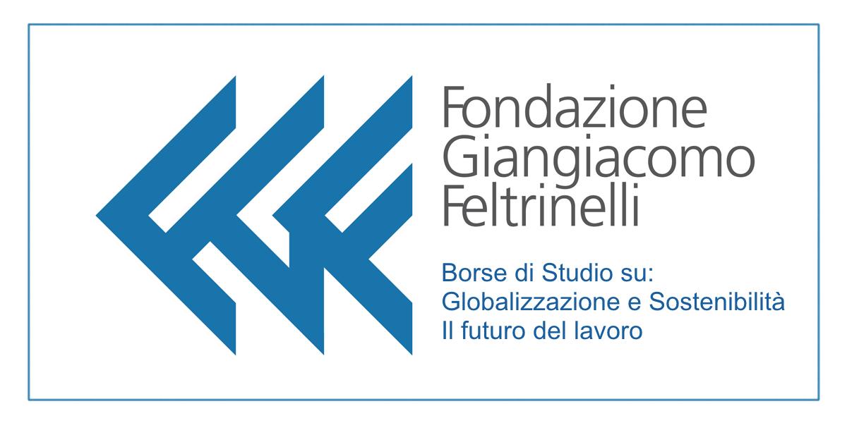 Fondazione Feltrinelli - Borse di Studio su Globalizzazione e Sostenibilità e sul futuro del lavoro