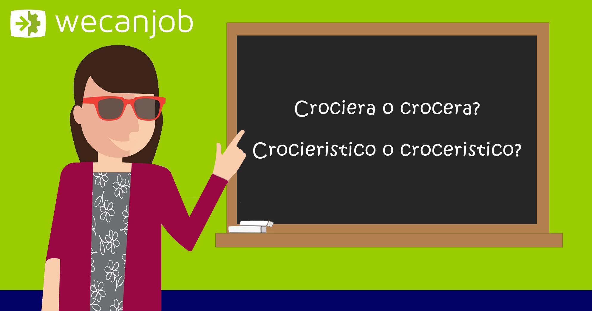 Si scrive crocera o crociera? Croceristico o crocieristico?