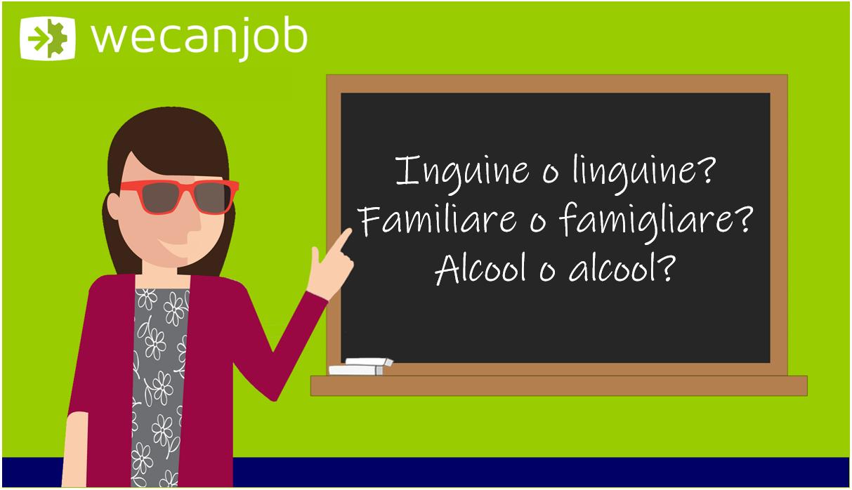 Gli errori più comuni della grammatica italiana: famigliare o familiare, alcol o alcool, inguine o linguine?